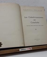 Las Colectivizaciones en Cataluña (Dos años y medio de destrucción de vidas y riqueza) - Manuel Roldán