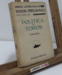 Política y Toros. Ensayos. Obras Completas Volumen XII - Ramón Pérez de Ayala