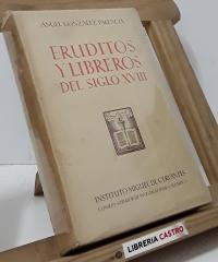 Eruditos y Libreros del Siglo XVIII - Ángel González Palencia