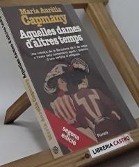 Aquelles dames d´altres temps - Maria Aurèlia Capmany