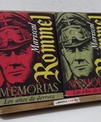 Memorias. I- Los años de la victoria y II- Los años de la derrota (II tomos) - Rommel, Mariscal