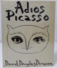 Adios Picasso - David Douglas Duncan
