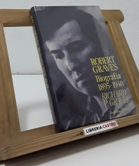 Robert Graves. Biografía 1895-1940 - Richard P. Graves