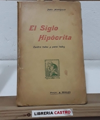 El siglo hipócrita - Pablo Mantegazza