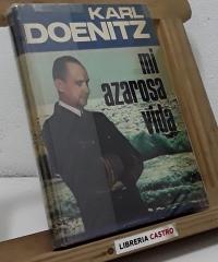 Mi azarosa vida - Karl Doenitz