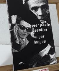Vulgar lengua - Pier Paolo Pasolini