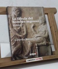 La fábula del hombre ingenuo (Critón) - Liberta Bassas