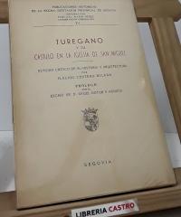 Turegano y su Castillo en la Iglesia de San Miguel. Estudio crítico de su historia y arquitectura - Plácido Centeno Roldán