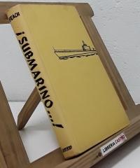 ¡Submarino...! - Edward L. Beach