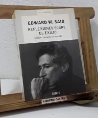 Reflexiones sobre el exilio. Ensayos literarios y culturales - Edward W. Said