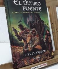 Libro de Gestas de Malaz 1. El último puente - Steven Erikson