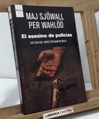 El asesino de policías. Un caso del Inspector Martin Beck - Maj Sjöwall Per Wahlöö