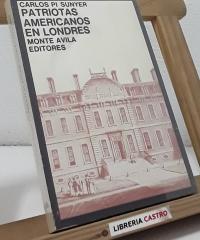 Patriotas Americanos en Londres - Carlos Pi Sunyer
