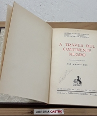 A través del Continente Negro. Expedición Citröen al África Central - Georges Marie Haardt y Louis Audouin Dubreuil