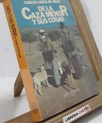 De la caza menor y sus cosas - Carlos Costa de Rioja