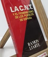 La C.N.T. y el federalismo de los pueblos de españa - Ramón Liarte