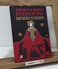Qué dificil es ser Dios - Arkadi y Boris Strugatski