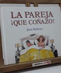 La pareja ¡Que coñazo! - Juan Ballesta