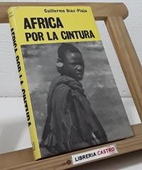 África por la cintura - Guillermo Díaz-Plaja