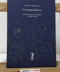 Correspondencia. Picasso, Apollinaire - Pablo Picasso / Guillaume Apollinaire