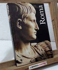 Grandes Civilizaciones. Roma - Ada Gabucci