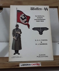 Waffen SS. Its Uniforms, Insignia and Equipament 1938 - 1945 - D S V Fosten & R. J. Marrion