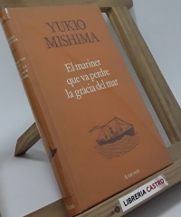 El mariner que va perdre la gràcia del mar - Yukio Mishima