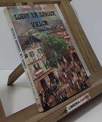 Sobre la lengua vasca y el vasco-iberismo - Julio Caro Baroja