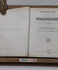Historia militar y política de Zumalacárregui, y de los sucesos de la guerra de las provincias del Norte, enlazados á su época y á su nombre - Francisco de Paula Madrazo