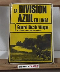 La División Azul en línea - José Díaz de Villegas