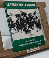 La Lucha por la Victoria. Volumen I - José Manuel Martínez Bande