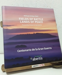 Fields of battle. Lands of peace. Centenario de La Gran Guerra - Michael St. Maur Sheil