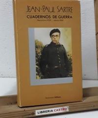 Cuadernos de guerra. Noviembre 1939 - Marzo 1940 - Jean Paul Sartre