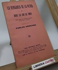 La venganza de la Petra o donde las dan las toman. Farsa cómica de costumbres populares en dos actos y en prosa - Carlos Arniches
