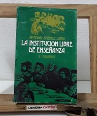 La Institución Libre de Enseñanza. 1. Los Orígenes - Antonio Jiménez-Landi