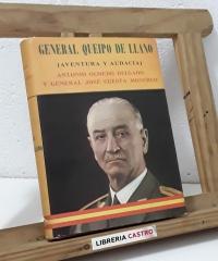 General Queipo de Llano. Aventura y Audacia - Antonio Olmedo Delgado y General José Cuesta Monereo