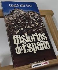 Historias de España y La familia del héroe (II tomos) - Camilo José Cela