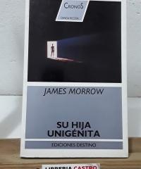 Su hija unigénita - James Morrow