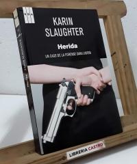 Herida. Un caso de la Forense Sara Linton - Karin Slaughter
