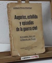 Augurios, estallido y episodios de la guerra civil (Cincuenta días con el Ejército del Norte) - Joaquín Pérez Madrigal