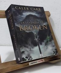 La leyenda de Broken - Caleb Carr