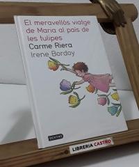 El meravellós viatge de Maria al país de les tulipes - Carme Riera