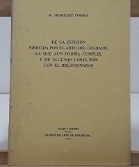 De la función ejercida por el arte del grabado, la que aun podría cumplir, y de algunas cosas más con él relacionadas - M. Rodríguez Codolá
