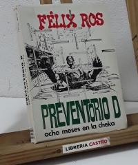 Preventorio D. Ocho meses en La Cheka - Félix Ros