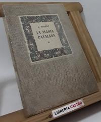 La masia catalana. Origen, esplendor i decadència - J. Gibert