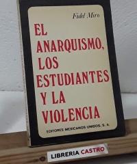 El anarquismo, los estudiantes y la violencia - Fidel Miró