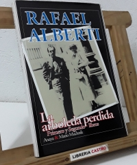 La arboleda perdida. Primero y Segundo Libros 1902 - 1931 - Rafael Alberti