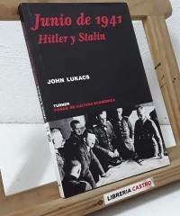 Junio de 1941. Hitler y Stalin - John Lukacs