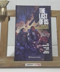 The last of us. Sueños americanos - Neil Druckmann y Fatih Erin Hicks