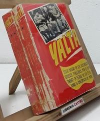 Yalta. Texto integro de los documentos secretos publicados por el Departamento de Estado de los EE.UU sobre la conferencia de Yalta (II tomos) - Varios